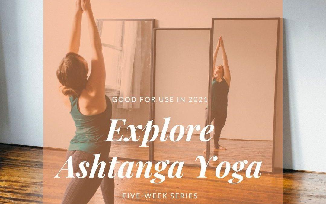 Explore Ashtanga Yoga 2021 series